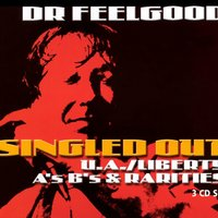 Singled Out - The U/A Liberty A's B's & Rarities — Dr Feelgood