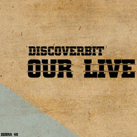 Our Live — DISCOVERbit