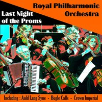 Royal Philharmonic Orchestra - Last Night of the Proms — Royal Philharmonic Orchestra, Philip Ellis, David Arnold, Robin Stapleton, Owain Arwel Hughes, Simon Bowman, Ральф Воан-Уильямс