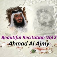 Beautiful Recitation, Vol. 2 — Ahmad Al Ajmy