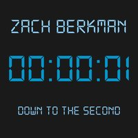 Down to the Second — Zach Berkman