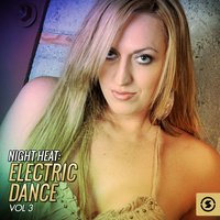 Night Heat: Electric Dance, Vol. 3 — сборник