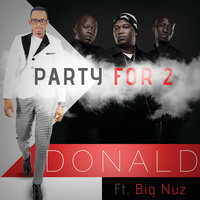 Party For 2 — Donald, Big Nuz