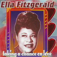 Taking a Chance on Love — Ella Fitzgerald