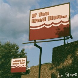 If You Lived Here — The Glares