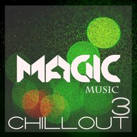Magic Music - Chillout, Vol. 3 — сборник