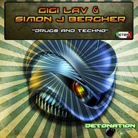 Drugs and Techno — Gigi Lav, Simon J. Bergher