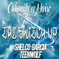 The Switch Up - Single — Shelco Garcia, Teenwolf