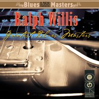 Greatest Blues Masters — Ralph Willis