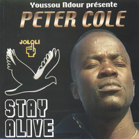 Stay alive — Peter Cole