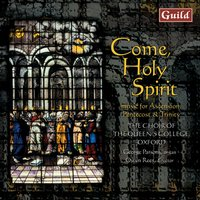Come, Holy Spirit - Music for Ascension, Pentecost & Trinity — Jonathan Harvey, Owen Rees, Francisco Guerrero, Kenneth Leighton, Gerald Finzi, Sir John Tavener