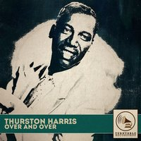 Over and Over — Thurston Harris
