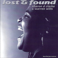 Lost and Found — Sharon D Clarke, Warrren Wills, Sharon D Clarke and Warrren Wills