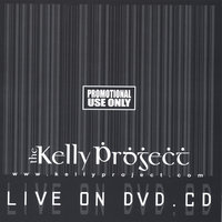 Live — The Kelly Project