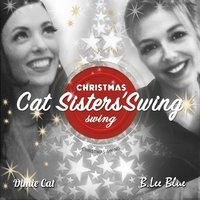 Christmas Swing — Dimie Cat, B.Lee Blue, Cat Sisters'Swing, Dimie Cat, B.Lee Blue, Cat Sisters'Swing
