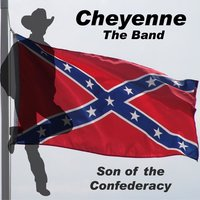 Son of the Confederacy — Cheyenne the Band