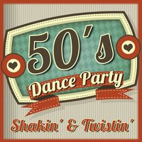 50´s Dance Party - Shakin' & Twistin' — сборник