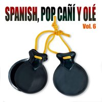 Spanish Pop Cañí y Olé! Vol. 6 — сборник