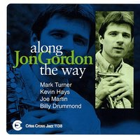 Along The Way — Mark Turner, Joe Martin, Kevin Hays, Jon Gordon, Billy Drummond
