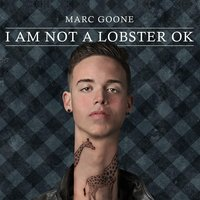 I Am Not a Lobster Ok — Marc Goone