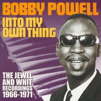 Into My Own Thing — Bobby Powell