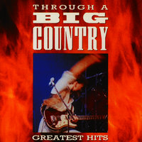 Through A Big Country — Big Country