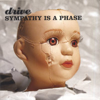 Sympathy Is A Phase — Drive
