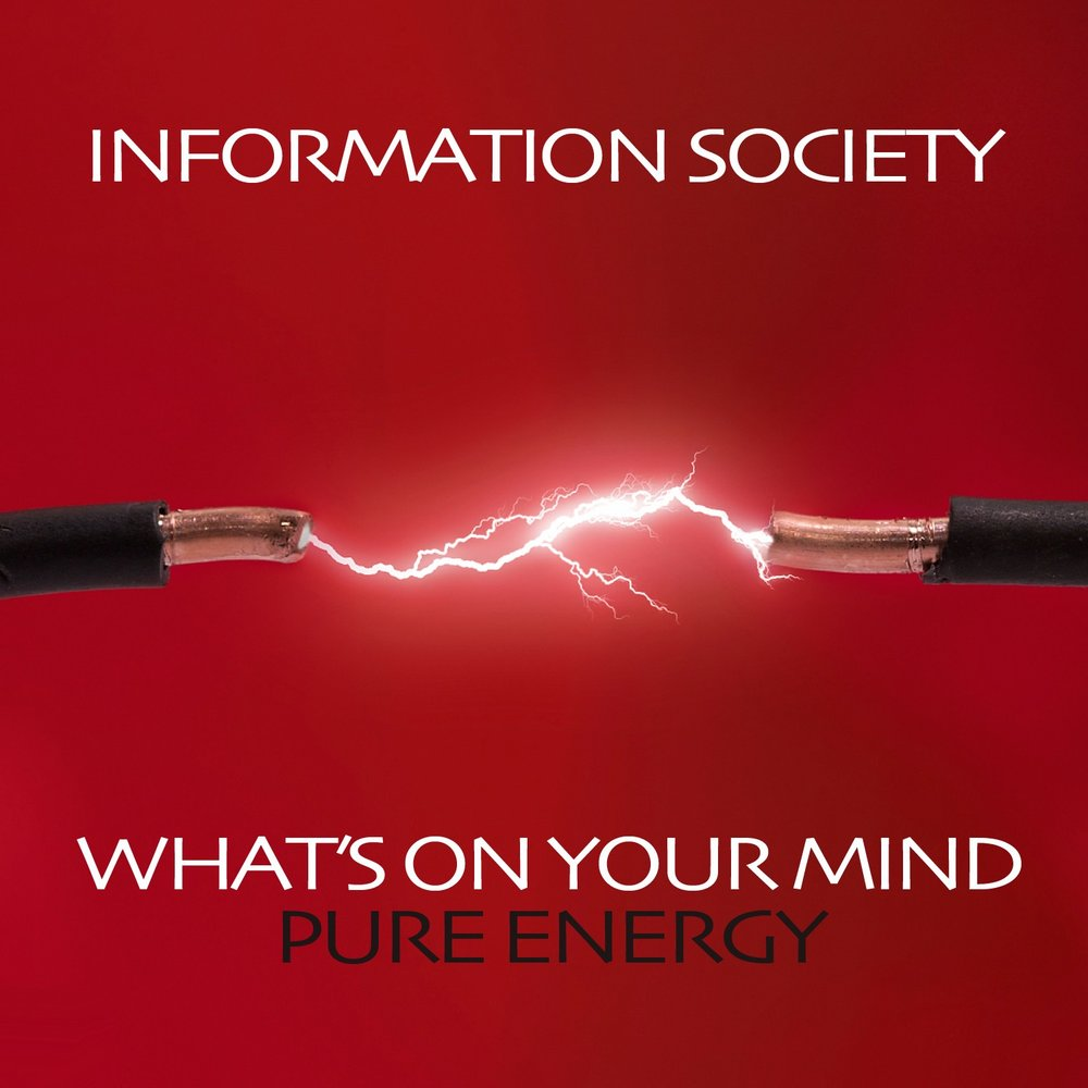 What's On Your Mind (Pure Energy) — Information Society ...