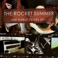 The Early Years EP — The Rocket Summer