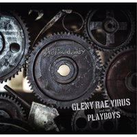 Whojigadandy — Gleny Rae Virus and Her Playboys