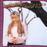 Hindsight 20/20 — Carlene Carter