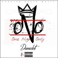 One Night Only — Damedot