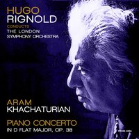 Khachaturian: Piano Concerto in D-Flat Major, Op. 38 — Арам Ильич Хачатурян, London Symphony Orchestra (LSO), Hugo Rignold, Peter Katin