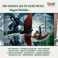 The Golden Age of Light Music: Magical Melodies — Mantovani Orchestra, Cole Porter, Percy Faith, David, Robert Harris