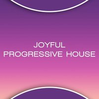 Joyful Progressive House — сборник