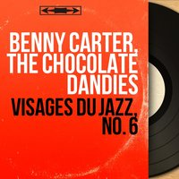 Visages du jazz, no. 6 — Benny Carter, The Chocolate Dandies