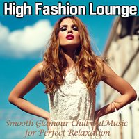 High Fashion Lounge, Vol. 1 — сборник