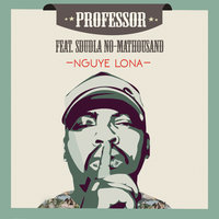 Nguye Lona — Professor, Sdudla no Mathousand