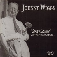 """Congo Square"" And Other Vintage Material — Johnny Wiggs"