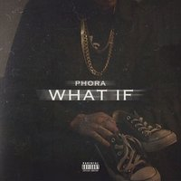 What If — Phora