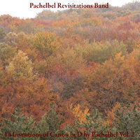 14 Inventions of Canon in D by Pachelbel, Vol. 2 — Pachelbel Revisitations Band