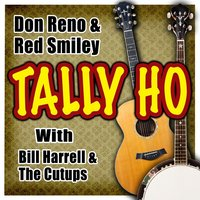 Tally Ho — Don Reno & Red Smiley & Bill Harrell & The Cutups