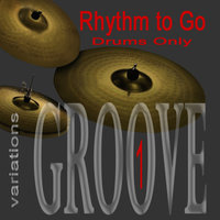 Rhythm To Go - Drums Only - Groove Variations — Groove Master G, Groovemaster G