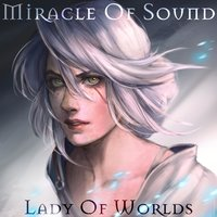 Lady of Worlds — Miracle of Sound