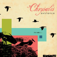 Existence — Chrysalis
