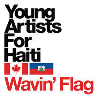 Wavin' Flag — Young Artists For Haiti