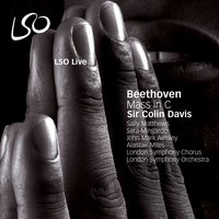 Beethoven: Mass In C — London Symphony Orchestra