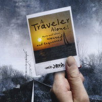 A Traveler Alone: Perils and Advice Wanted and Requested — Uncle Jakk