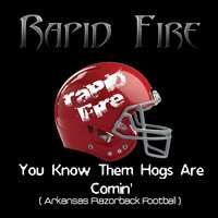 You Know Them Hogs Are Comin' (Arkansas Razorbacks) — Rapid Fire