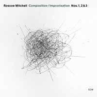 Composition / Improvisation Nos. 1, 2 & 3 — Roscoe Mitchell, The Transatlantic Art Ensemble